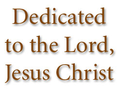 Dedicated to the Lord, Jesus Christ